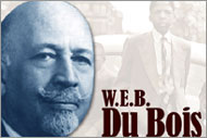 W.E.B. Du Bois and the Black Experience