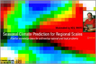 Seasonal Climate Prediction for Regional Scales