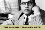 Dr. B.R. Ambedkar's Annihilation of Caste