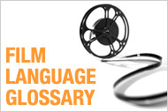 Film Language Glossary