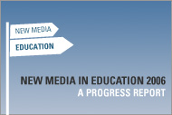 New Media in Education 2006: A Progress Report
