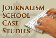 Journalism School Case Studies