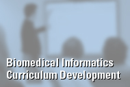 Biomedical Informatics Curriculum Development